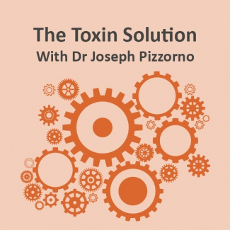 Dr Joseph Pizzorno presents The Toxin Solution with Dr. Lara Pizzorno