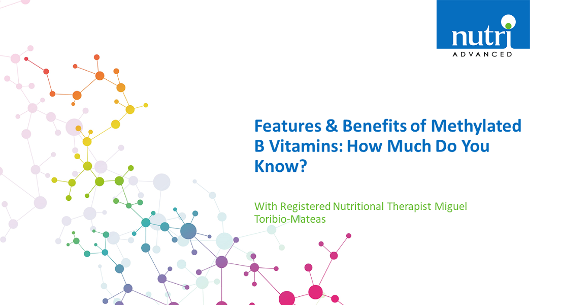 Features & Benefits of Methylated B Vitamins: How Much Do You Know?